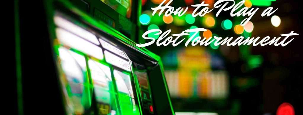 How to Play a Slot Tournament